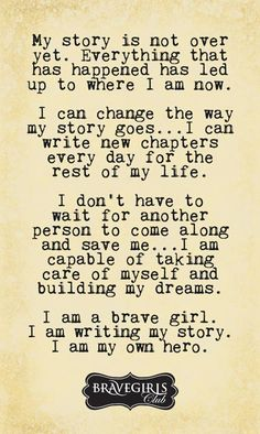 I am my own hero. Repeat as needed.