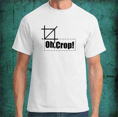Holiday Tech Gifts: Oh Crop! photographer's t-shirt Make me a better photographer and I want to be one now