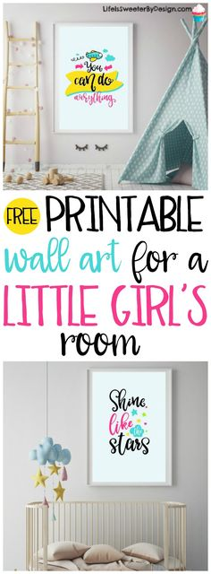 Free printable wall art for a little girl's room will add a splash of fun to any decor.  These free printables are adorable and cheerful and your daughter will love them.
