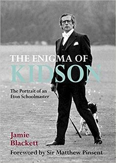 'The Enigma of Kidson': a moving, hilarious and uplifting biography of an inspirational teacher: Amazon.co.uk: Jamie Blackett: Books