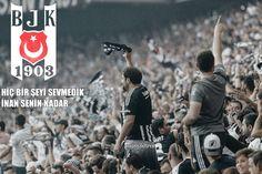hiç bir şeyi sevmedik inan senin kadar Beşiktaş