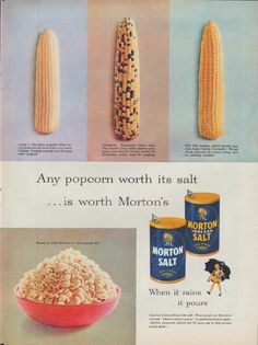 "Description: 1953 MORTON SALT vintage print advertisement ""Any popcorn"" -- Any popcorn worth its salt ... is worth Morton's ... When it rains it pours -- Size: The dimensions of the full-page advertisement are approximately 10.5 inches x 14 inches (27 cm x 36 cm). Condition: This original vintage full-page advertisement is in Very Good Condition unless otherwise noted."
