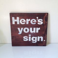 Here's Your Sign Sign by AmysReclaimed on Etsy