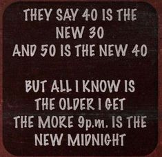 Are you looking for life quotes?Check out the post right here for unique life quotes inspiration. These funny images will make you happy. Getting Older Humor, Funny Getting Older Quotes, True Quotes, Funny Quotes, Path Quotes, True Sayings, Sarcastic Quotes, Wisdom Quotes, The Older I Get