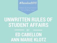Unwritten Rules of Student Affairs by Ed Cabellon & Ann Marie Klotz