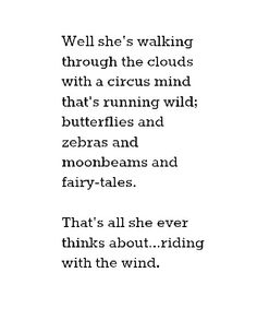 """""""She's walking through the clouds with a circus mind that's running wild ..."""""""