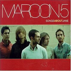 Maroon 5 - I saw them in concert when John Mayer was the headliner and they were the opening act....I already loved them back then!