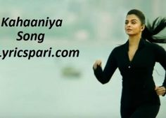 Kahaaniya Song Lyrics – Jazbaa