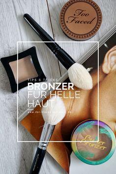 It's not about Tanning– Bronzer für helle Haut – Too Faced, Bronzer, Tricks, Beauty Hacks, Make Up, Pale Skin, Light Skin, Get Tan, Beauty Tricks
