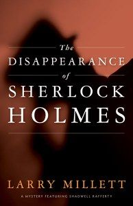 The Disappearance of Sherlock Holmes, by Larry Millett.