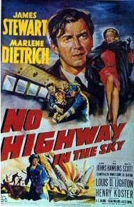No Highway in the Sky is a 1951 British disaster film (aka: No Highway) directed by Henry Koster and starring James Stewart and Marlene Dietrich. The film is based on the novel No Highway by Nevil Shute, and was one of the first films that involved a potential aircraft crash.