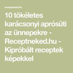 10 tökéletes karácsonyi aprósüti az ünnepekre - Receptneked.hu - Kipróbált receptek képekkel