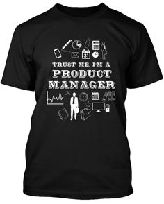 Are you a Product Manager?Well, then this T-shirt is a must have!Each T-shirt is printed on super soft premium material!We provide FREE shipping across India.Cash on Delivery is available in 6000  pin codes.Normally Rs. 999 - Today you can buy it for only Rs. 699.Available only for 7 days.Click