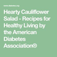 Hearty Cauliflower Salad - Recipes for Healthy Living by the American Diabetes Association®
