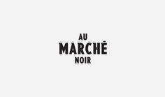 Au Marché Noir on Behance