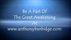 We are all the light and we all need to shine together. Together we can change the world. Anthony Burbidge The Great Awakening Lyric Video