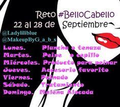 Reto #BelloCabello del lunes 22 al Domingo 28 de septiembre con @ladyliliblue y @makeupbygabs en instagram