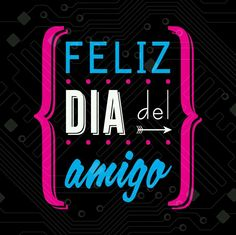 FELIZ DIA DEL AMIGO! !! Love You, My Love, Tango, Great Quotes, My Friend, Bff, Acting, Friendship, Beautiful Pictures