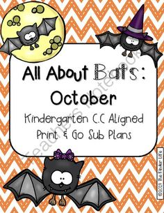 """Kindergarten C.C. Aligned October """"Bats"""" Print & Go Sub Plans+Editable Sub Info from TheKinderLife on TeachersNotebook.com -  (27 pages)  - Need a sub?! Creating and preparing your class while you are gone can be VERY stressful! This is a PRINT & GO sub plan for October!"""