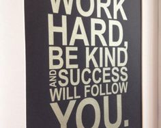 Gold motivational quote print Work hard be kind and by MiraDoson