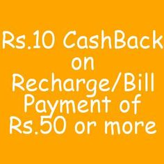 Rs.10 CashBack on Recharge/Bill Payment of Rs.50 or more |Only Valid on App|