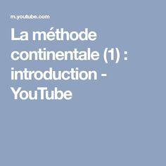 La méthode continentale (1) : introduction - YouTube