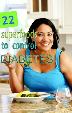 Include these nutrition superstars in your diabetes diet to lower blood sugar, burn fat, reduce inflammation, and gain more health benefits