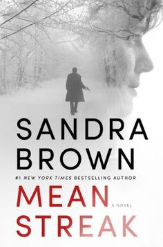 Mean Streak by Sandra Brown . . . just finished!!! This is another book that shows why she is one of my favorite authors!!! Loved it!!
