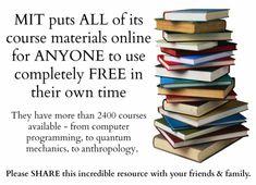 Free MIT courses http://ocw.mit.edu/courses