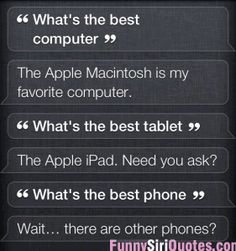 Siri wait, there are other phones?