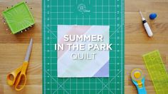 Quilt Snips Mini Tutorial - Summer In The Park