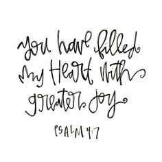 gloriouslyruined:  You have filled my heart with greater joy. (at // psalm 4:7)
