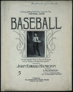 A Song Setting Forth Our Love for the National Game: Baseball — Composed by John Edward Hamilton, 1914