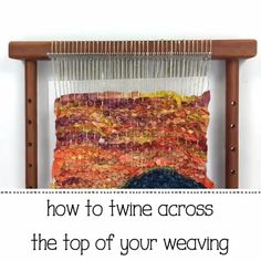 Free Weaving Lessons - In this video I show you how to twine across the top of your weaving. Come watch all of the lessons! Weaving Loom Diy, Weaving Art, Tapestry Weaving, Loom Weaving Projects, Loom Yarn, Macrame Projects, Sewing Projects, Weaving Textiles, Weaving Patterns