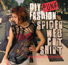 DIY Punk Fashion: Spider Web Cut Shirt. With more shirt underneath of course