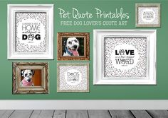 Dalmatian DIY: Free Printable/Digital Dog Lovers Art Quotations