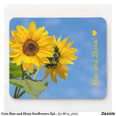 Cute Rise and Shine Sunflowers Upload Photo Text Mouse Pad Message Of Encouragement, Custom Mouse Pads, Best Birthday Gifts, Daughter Of God, Photo Magnets, Marketing Materials, Sunflowers, Make Your Own, Create Yourself