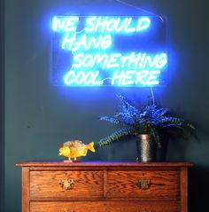 We Should Hang Something Cool Here LED Neon light – blue – Love Inc