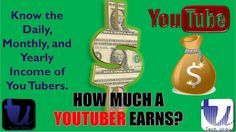 HOW MUCH A YOU TUBER EARNS   KNOW THE EARNINGS OF TOP YOU TUBERS  YOU TU...