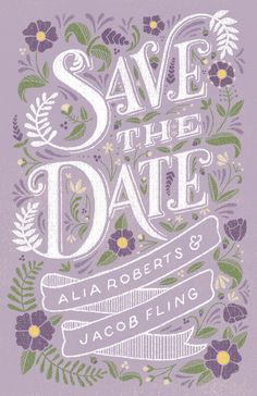 DESIGNER: Lauren Hom DESCRIPTION: Elegant save the date hand lettering invitation. The colour scheme is very classy and romantic. The use of flourishes give off a very girly and romantic wedding.