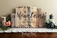Mountains Are Calling Wood Sign Mountain Range Hiking Wall Art Reclaimed Mountain Rustic Home Decor Inspirational Gifts For Him Dad Hunting  The mountains are calling and I must go is such cool phrase! Once you read it, you totally understand the meaning behind it. We all have a special