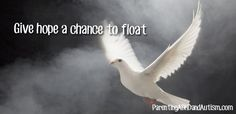 Give hope a change to float, even when parenting ADHD and autism http://ParentingADHDandAutism.com