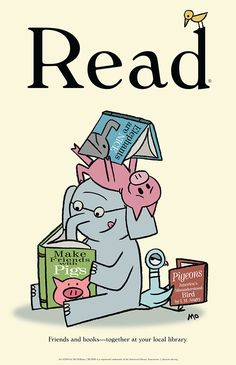 In 2014 Mo Willems presented two talks for the American Library in Paris - one for children and one for adults. Image: Mo Willems' Pals Read Poster available through the ALA Store Library Posters, Reading Posters, Reading Quotes, Library Books, Library Ideas, Library Memes, Library Signs, Library Inspiration, Reading Books
