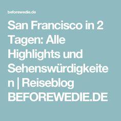 San Francisco in 2 Tagen: Alle Highlights und Sehenswürdigkeiten | Reiseblog BEFOREWEDIE.DE