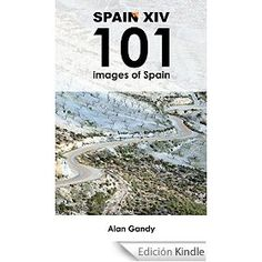 Spain XIV - 101 images of Spain: Photograph of Spain by Alan Gandy (English Edition)
