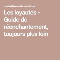 Les loyautés  - Guide de réenchantement, toujours plus loin