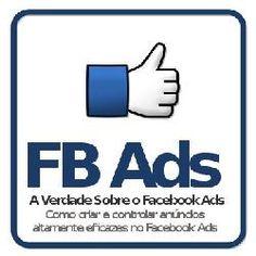 A Verdade Sobre O Facebook Ads Aprenda Como Anunciar No Facebook http://hotmart.net.br/show.html?a=C89232O