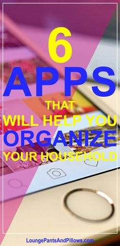 6 Apps that Will Help You Organize Your Household
