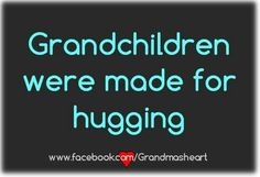 Grandchildren Were Made For Hugging! ♥