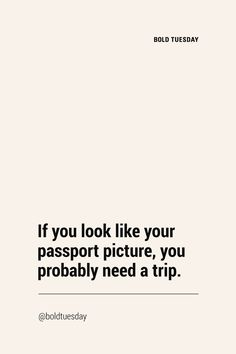 Travel quotes you need. Fresh, unique, funny and witty. Get inspired by these travel quotes. Funny Travel Quotes, Travel Humor, Funny Quotes, Quotes To Live By, Me Quotes, Motivational Quotes, Inspirational Quotes, The Words, Just In Case